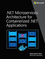 .NET Microservices: Architecture for Containerized .NET Applications