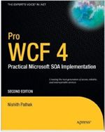 Pro WCF 4: Practical Microsoft SOA Implementation, 2nd edition